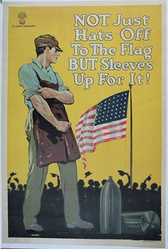 World War 1 Poster: If only Americans still had this attitude our country would be a better place!