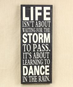Another great find on #zulily! 'Life Isn't About Waiting for the Storm to Pass' Wall Sign #zulilyfinds
