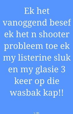 Sarcastic Quotes, Funny Quotes, Afrikaanse Quotes, Quotes For Whatsapp, Listerine, Funny Pictures, Jokes, Humor, Gift Ideas