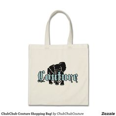 ChubChub Couture Shopping Bag! Tote Bag