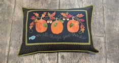 Wool applique Autumn Blessings pillow in series by Pastime Pieces. Finished size: x Wool Applique, Blessings, Blessed, It Is Finished, Autumn, Quilts, Pillows, Sewing, Pattern