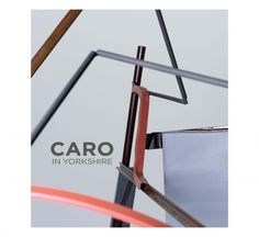 Caro in Yorkshire celebrates this remarkable artist with the largest UK survey of his work to date across three sites, Yorkshire Sculpture Park, The Henry Moore, Leeds Art Gallery, Hepworth Wakefield, Yorkshire Sculpture Park, Critic, Shop, Books, Products, Art Director