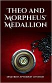 Theo and Morpheus' Medallion (Theo and the Six Seals, #1)