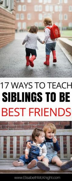 Siblings can be lifelong friends, and I hope that my kids are always there for each other. Here are 17 ways to encourage sibling relationships. #motherhood