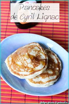 Pancakes by Cyril Lignac - Crêpes, gaufres, beignets. Cheap Clean Eating, Clean Eating Snacks, Beignets, Chefs, Gourmet Recipes, Dessert Recipes, Waffles, Buckwheat Cake, Savoury Cake