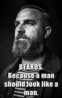 """There's a word for people without beard """"women""""  One can always trust a man with a BEARD & GLASSES  Happiness is ... Stroking your beard. &nbsp..."""