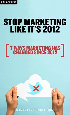 Marketing tactics change every day, especially with things like the internet and social media taking such a big role. Stop acting like it's 2012!! Here are 7 ways you should NOT be marketing any more.