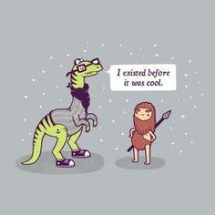 Goddamn you, hipster dinosaur. | 20 Spectacularly Nerdy Dinosaur Jokes