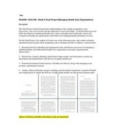 The Final Project should demonstrate understanding of the reading assignments, class discussions, your own research and the application of new knowledge. It should utilize previous skills developed in foundational health care courses and apply them within… (More)