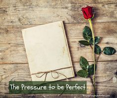 The Pressure to be Perfect Erin Vincent