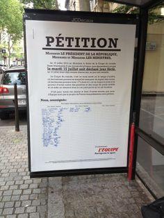 Êtes-vous prêts à signer la pétition de L'EQUIPE pour faire du jour de la final de la Coupe du Monde de Foot un jour férié en France (en honneur à l'éventuelle victoire de la France...) On sait pas, sur un malentendu ça peut marcher ! :)  Une opé signée DDB° Paris.  http://www.minutecom.com/?p=2390