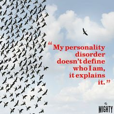 """A quote from Kerri Wolfton that says, """"My personality disorder doesn't define who I am, it explains it."""""""