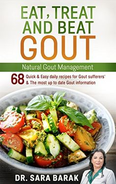 Eat, Treat, and Beat Gout Naturally: Natural Gout Management Include 68 recipes for Gout sufferers',up to date Gout info, Gout diet guidelines, Gout remedies & gout supplements to reduce uric acid by Dr. Sara Barak http://www.amazon.com/dp/B00MGVBVE0/ref=cm_sw_r_pi_dp_pWUMwb1RC8VHA