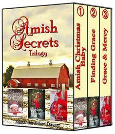 Amish Secrets Trilogy: BOXED SET: Amish Romance {Amish Christmas Baby, Finding Grace, Grace & Mercy} by Samantha Jillian Bayarr http://www.amazon.com/dp/B00TV2L7RI/ref=cm_sw_r_pi_dp_d-tkwb0MPTBW8 amish, amish romance, amish fiction, christian fiction, kindle unlimited