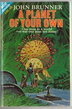 G-592 JOHN BRUNNER A Planet of Your Own (cover by Jack Gaughan).#