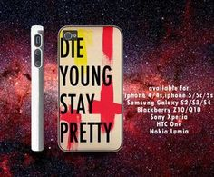 die young stay pretty quote iPhone 4/4S case iPhone 5 case Samsung Galaxy S3 ...