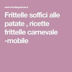 Frittelle soffici alle patate , ricette frittelle carnevale -mobile