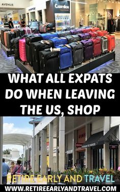 WHAT ALL EXPATS DO WHEN LEAVING THE US, SHOP - https://www.retireearlyandtravel.com/expats/