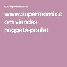 www.supermomix.com viandes nuggets-poulet