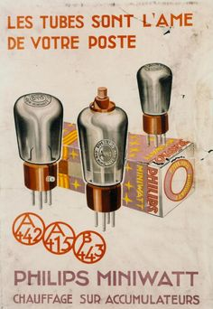 Philips Miniwatt Tubes are the soul of your radio. Philips Miniwatt Heated with accumulators. Vintage Advertising Posters, Vintage Advertisements, Vintage Posters, Radios, Vintage Labels, Vintage Ads, Vacuum Tube, Old Ads, Art Graphique