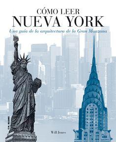 CÓMO LEER NUEVA YORK. Una guía de la arquitectura de la Gran Manzana