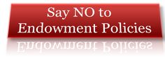 #Endowmentpolicies - You should say no to it..never ever invest in endowment policies