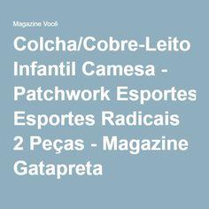 Colcha/Cobre-Leito Infantil Camesa - Patchwork Esportes Radicais 2 Peças - Magazine Gatapreta