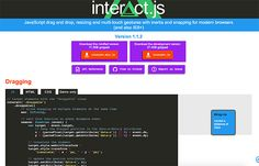 Interact.js is a JavaScript plugin for drag and drop, resizing and multi-touch gestures with inertia and snapping for modern browsers.