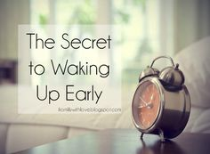 From Lily With Love: The Secret to Waking Up Early