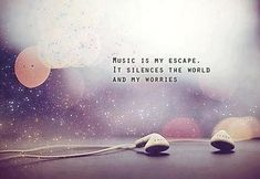 #music silences the world and my worries