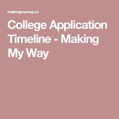 College Application Timeline - Making My Way