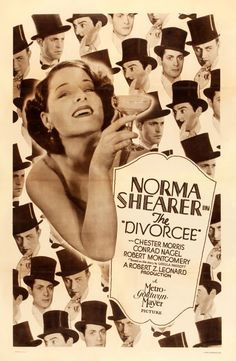 """The Divorcee"",  (1930) starring Norma Shearer, with Chester Morris, Conrad Nagel, and Robert Montgomery"