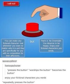 *PUSHES THE BUTTON FURIOUSLY*