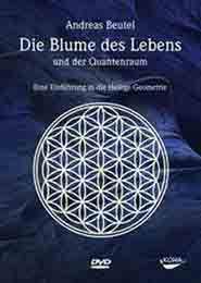 """DVD - Die """"Blume des Lebens"""" ist ein uraltes Symbol aus der Geometrie des Universums - der heiligen Geometrie. In ihr sind der Beginn, der Aufbau und die Informationswege der gesamten Realität beschrieben."""