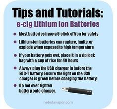 Learn About Vaping here and here for batteries:  http://batteryuniversity.com/learn/article/charging_lithium_ion_batteries