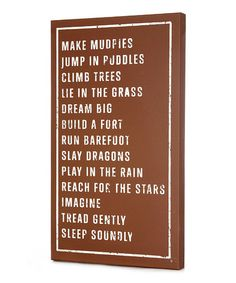 Jump in puddles. Tread Gently. Yes. :: 'Make Mudpies' Wall Art by Twelve Timbers