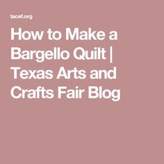 How to Make a Bargello Quilt | Texas Arts and Crafts Fair Blog