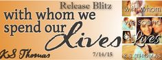 With Whom We Spend Our Lives Release Blitz - http://roomwithbooks.com/with-whom-we-spend-our-lives-release-blitz/