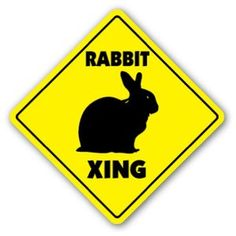 * RABBIT CROSSING Sign bunny xing cage pet lover gift $7.95 ..I think i'll get one for my bunny room door :)