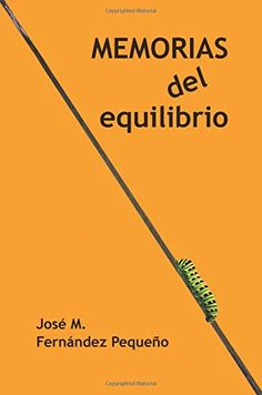 Memorias del equilibrio (Spanish Edition) by Jose M. Fern... https://www.amazon.com/dp/1533524173/ref=cm_sw_r_pi_dp_x_ezfMybBG2A88D