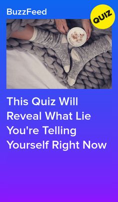 This Quiz Will Reveal What Lie You're Telling Yourself Right Now
