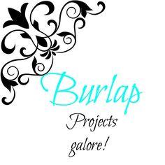 #BURLAP PROJECTS galore