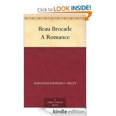 **** Beau Brocade A Romance by Baroness Orczy (How can I pass anything up where the main character has my name!)