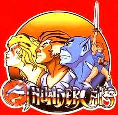 Thunder, Thunder, Thunder, Thundercats! My brother and I used to watch this after school.