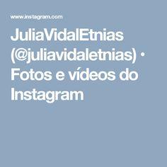 JuliaVidalEtnias (@juliavidaletnias) • Fotos e vídeos do Instagram