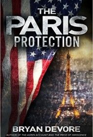 """""""Author Bryan Devore delivers his third thriller with The Paris Protection, following up his well-received debut The Aspen Account (2012) and the The Price of Innocence (2013). Jam-packed with explosive action sequences, this novel delivers believable military operations and a gung-ho villain who wants to use violence to force a realignment of the world's superpowers"""""""