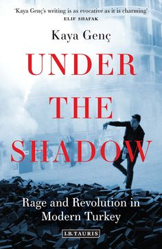 Under the Shadow: Rage and Revolution in Modern Turkey (Kaya Genç) / DR603 .G46 2016 / http://catalog.wrlc.org/cgi-bin/Pwebrecon.cgi?BBID=16601404