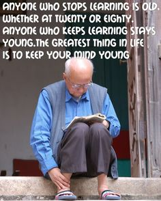 Learn and stay young! Meaningful Quotes, Inspirational Quotes, Depaul University, Never Stop Learning, To My Mother, Stay Young, Study Inspiration, Learning Centers, College Life