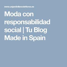 Moda con responsabilidad social   Tu Blog Made in Spain