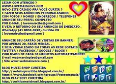 ( Site 1  www.webmaisvoce.com  E-mail webmarvinplay@gmail.com  Site 2 WWW.LOVEMAISLOVE.COM  E-mail  lovemaisctba@gmail.com   BLOG MULTI SHOP CURITIBA  http://webshopcuritiba.blogspot.com.br/  https://www.facebook.com/groups/Fotosenssuais/  BLOG PLAY SEXY CURITIBA  http://curitibamaisbrasil.blogspot.com.br/